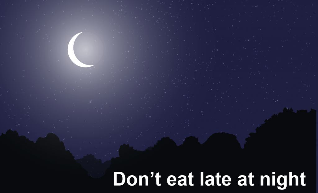 Don't eat late at night
