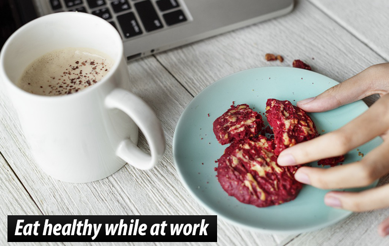 Eat healthy while at work