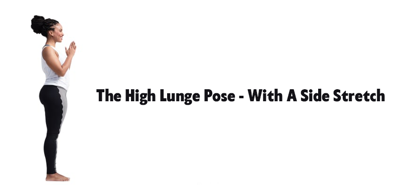The High Lunge Pose - With A Side Stretch