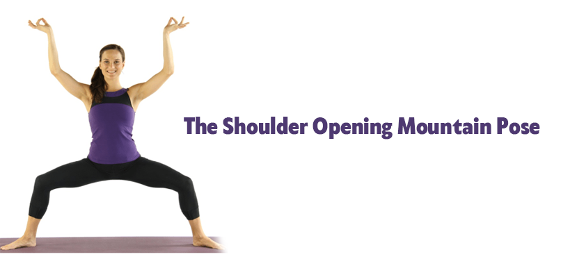 The Shoulder Opening Mountain Pose