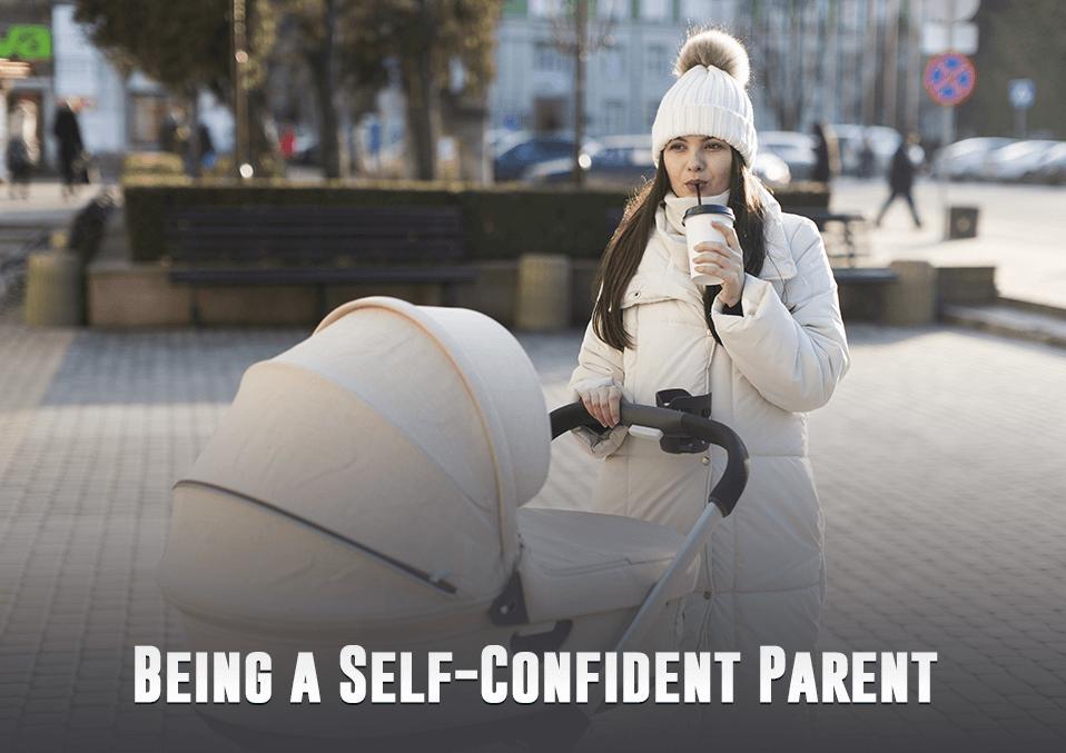 Being a Self Confident Parent