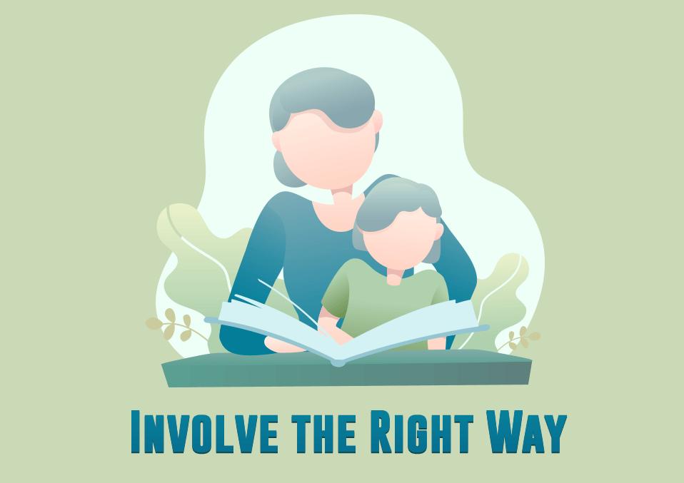 Involve the Right Way