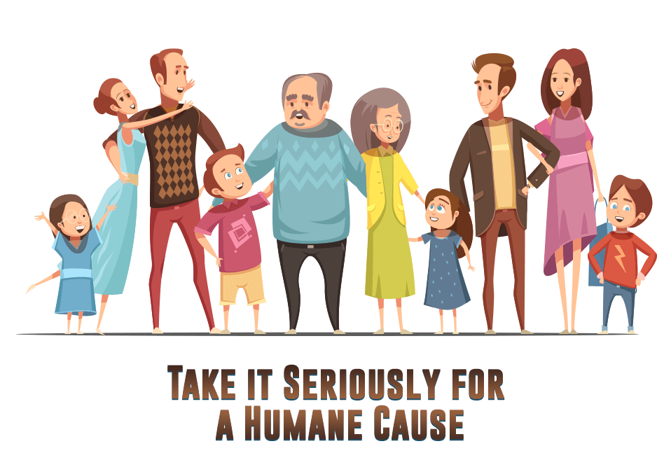 Take it Seriously for a Humane Cause