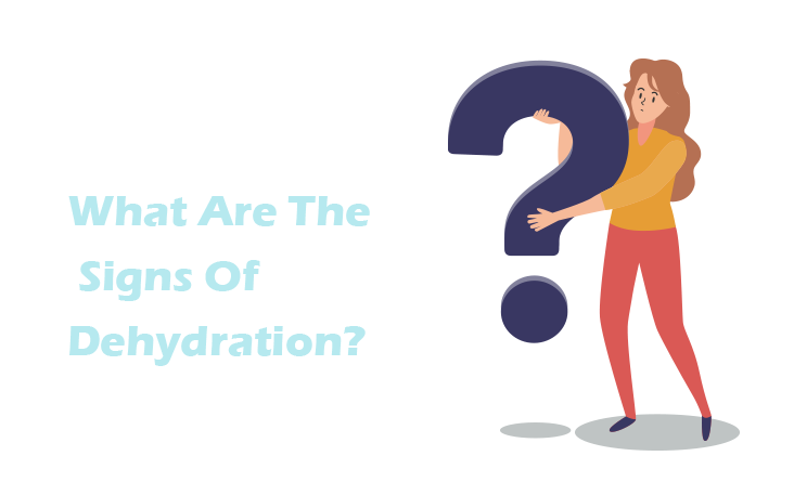 What Are The Signs Of Dehydration?