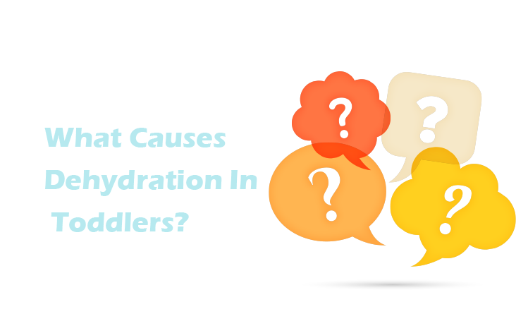 What Causes Dehydration In Toddlers?
