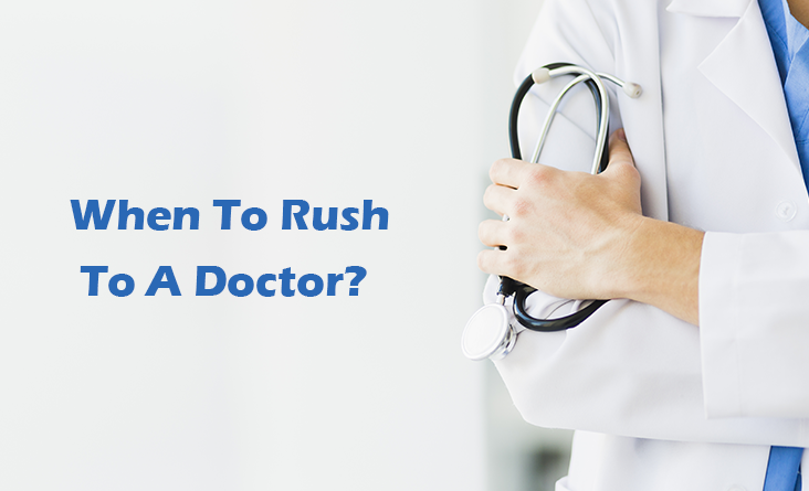 When To Rush To A Doctor?