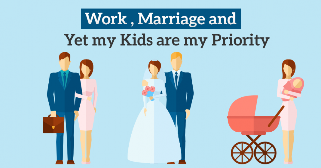 Work Marriage and yet my Kids are my Priority