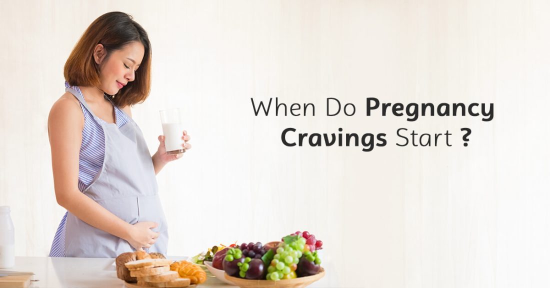 When Do Pregnancy Cravings Start?