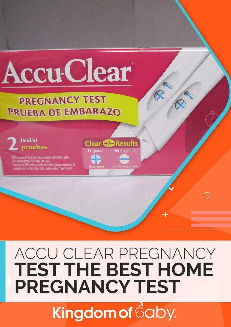 Accu Clear Pregnancy Test the Best Home Pregnancy Test Kit