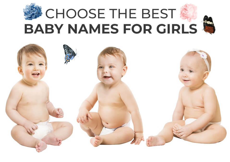 Choose The Best Baby Names For Girls