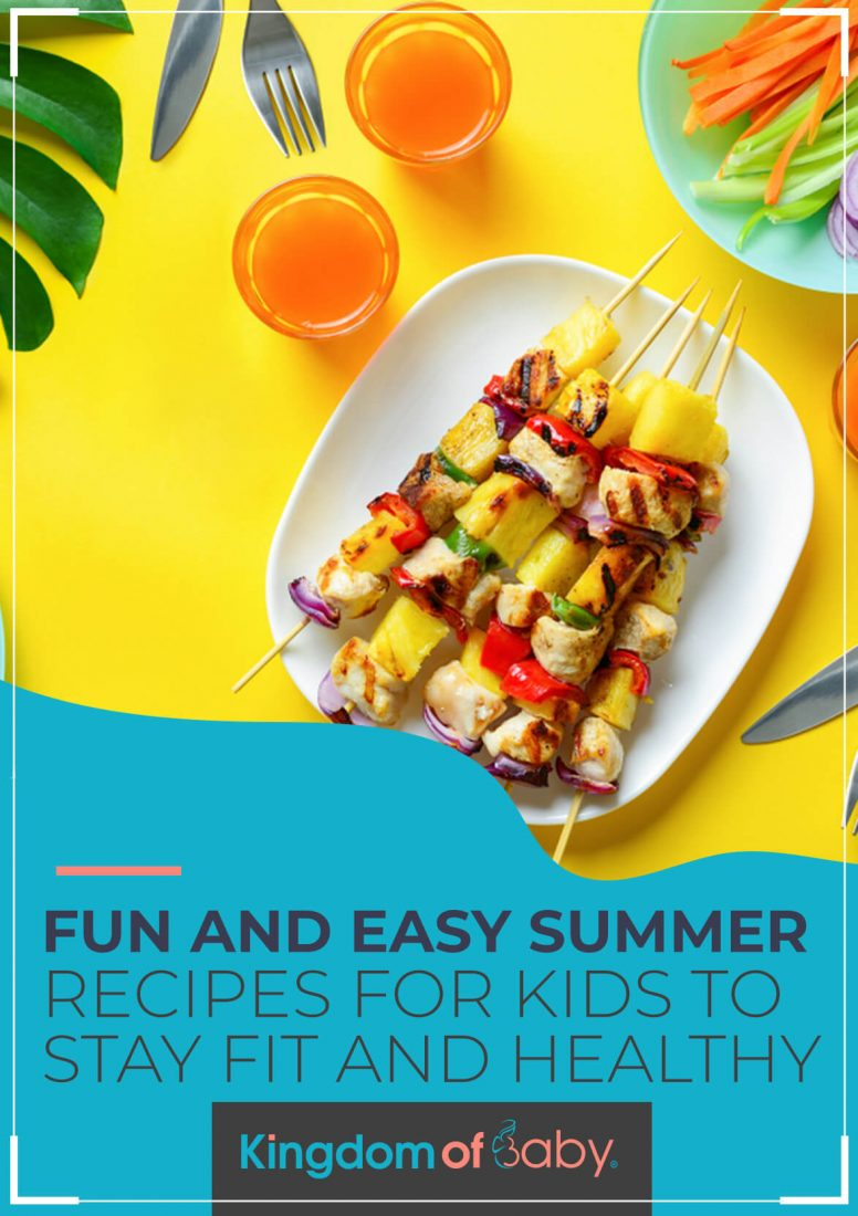 Fun and Easy Summer Recipes for Kids to Stay Fit and Healthy