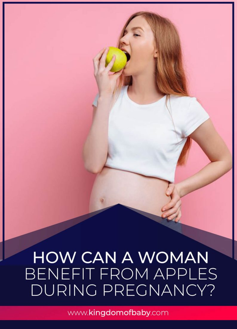 How Can a Woman Benefit from Apples During Pregnancy?