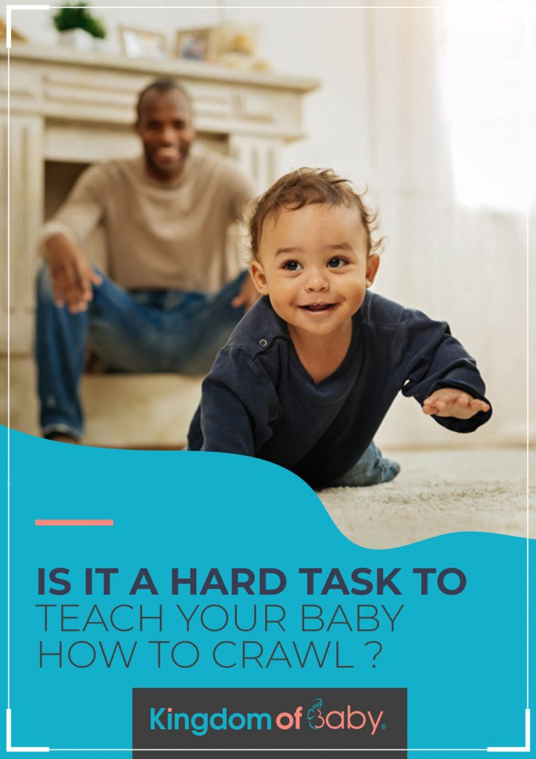 Is it a Hard Task to Teach Your Baby How to Crawl?