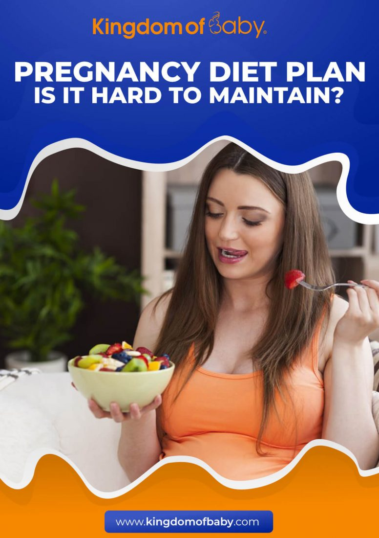 Pregnancy Diet Plan: is it Hard to Maintain?
