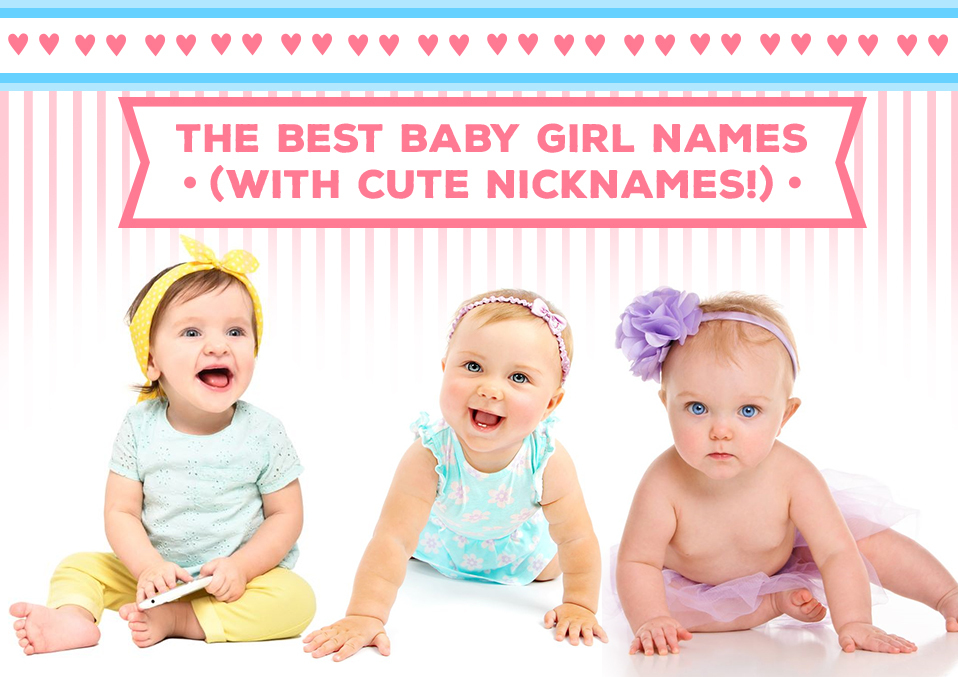 The Best Baby Girl Names (with Cute Nicknames!)