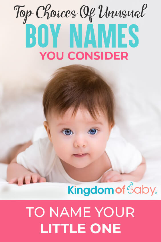 Top Choices of Unusual Boy Names You Consider to Name Your Little One