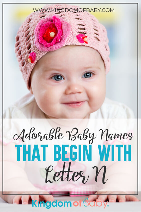 """Adorable Baby Names that Begin with Letter """" N"""""""