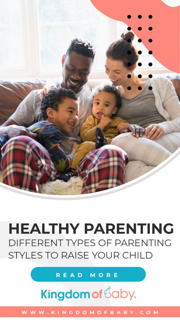 Healthy Parenting: Different Types of Parenting Styles to Raise your Child