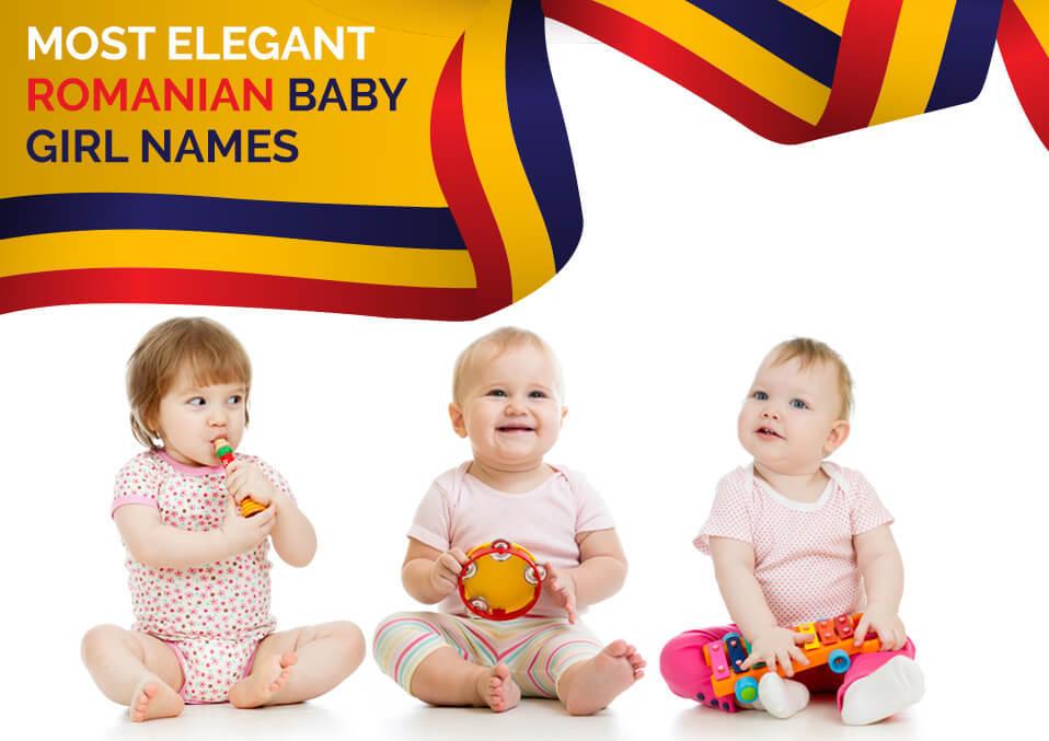 Most Elegant Romanian Baby Girl Name