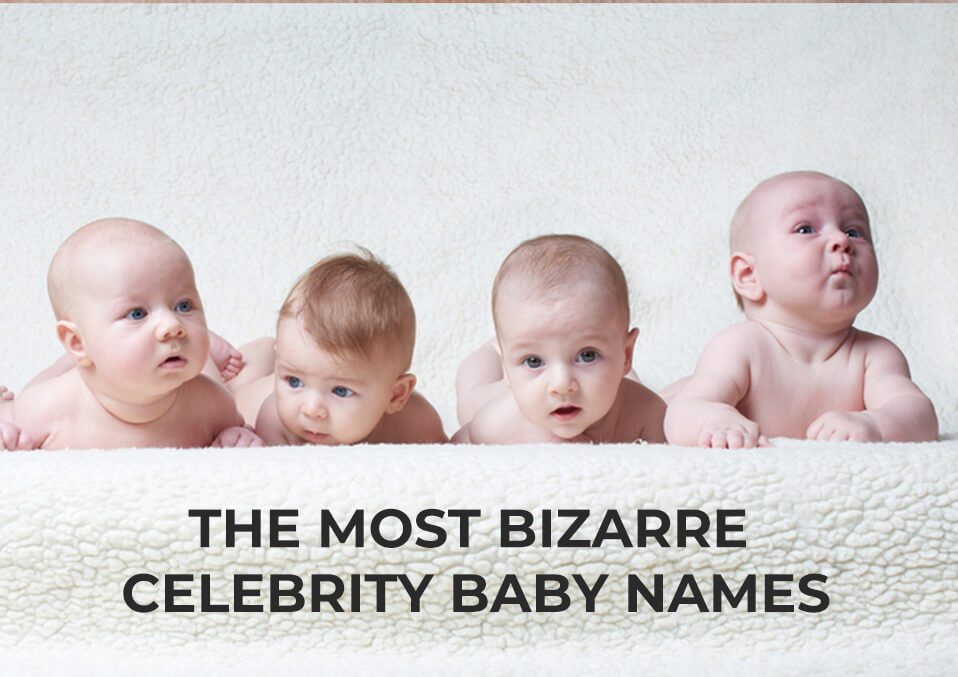 The Most Bizarre Celebrity Baby Names