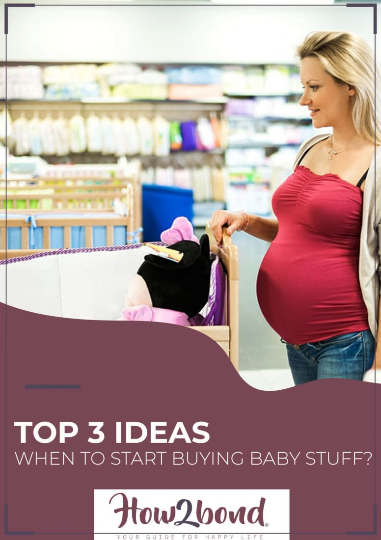 vTop 3 Ideas: When to Start  Buying Baby Stuff?