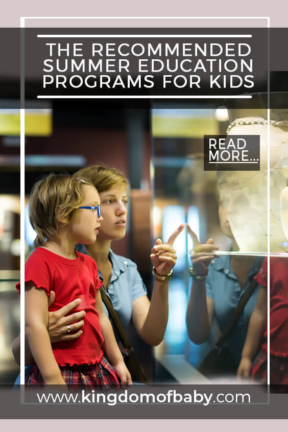 The Recommended Summer Education Programs for Kids