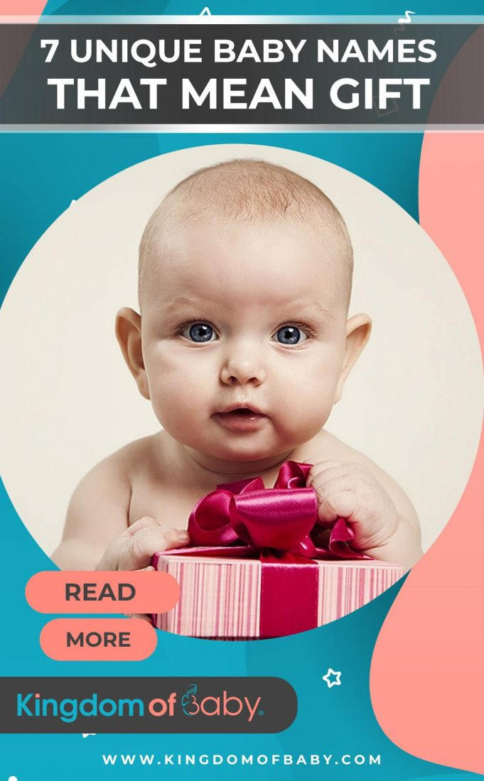 7 Unique Baby Names That Mean Gift