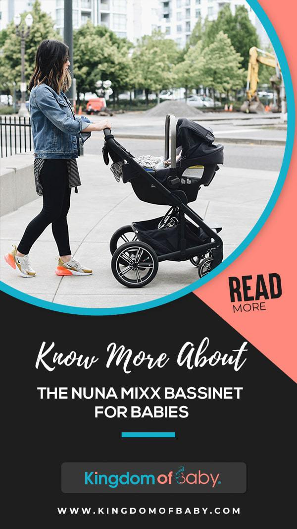 Know More About the Nuna Mixx Bassinet for Babies