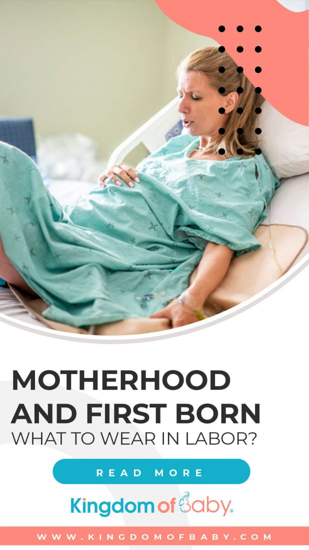 Motherhood and First Born: What to Wear in Labor?