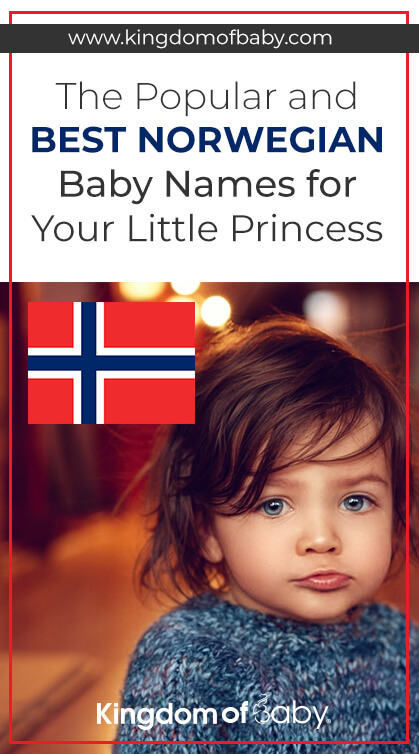 The Popular and Best Norwegian Baby Names for Your Little Princess