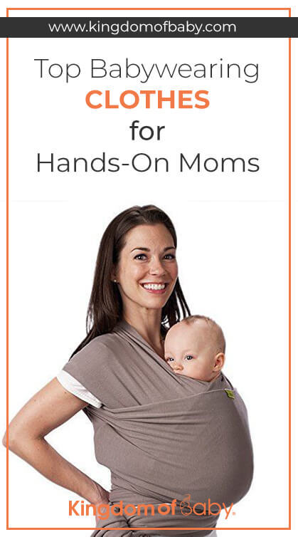 Top Babywearing Clothes for Hands-on Moms